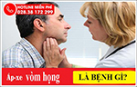 Áp xe vòm họng là bệnh gì?