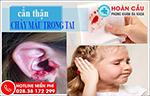 Cẩn thận khi thấy chảy máu trong tai