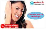 Chảy mũi kéo dài và đau tai là triệu chứng của bệnh gì?