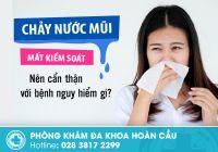 Chuyên gia tư vấn nói gì về chứng nghẹt mũi, chảy nước mũi mất kiểm soát
