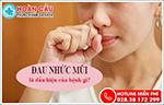 Đau nhức mũi là dấu hiệu của bệnh gì và phương pháp điều trị hiệu quả