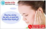 Đau tai, rái tai ẩm ướt và có mùi hôi là dấu hiệu của bệnh gì?