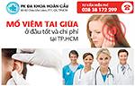 Mổ viêm tai giữa ở đâu tốt và chi phí mổ viêm tai giữa tại tphcm