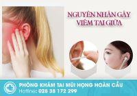 Những nguyên nhân viêm tai giữa dễ mắc phải nhất