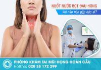 Làm cách nào để chữa khỏi nuốt nước bọt đau họng khó chịu