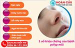 Triệu chứng và các giai đoạn phát triển của Polyp mũi