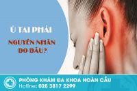 Ù tai phải - lý giải nguyên nhân ù tai và bật mí cách chữa trị