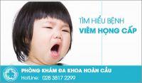 Những thông tin liên quan đến bệnh viêm họng cấp