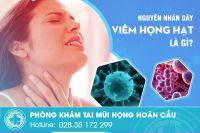 Nguyên nhân viêm họng hạt bạn đã biết chưa?