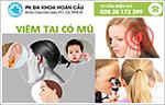 Viêm tai có mủ cảnh báo dấu hiệu viêm tai ngoài