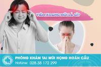 Viêm xoang mũi là bệnh gì? nguyên nhân và triệu chứng điển hình