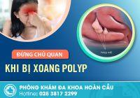 Thế nào là bị xoang polyp? Điều trị nội khoa hay phẫu thuật